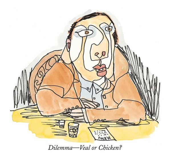 Dilemmas Drawing - Dilemma - Veal Or Chicken? by William Steig