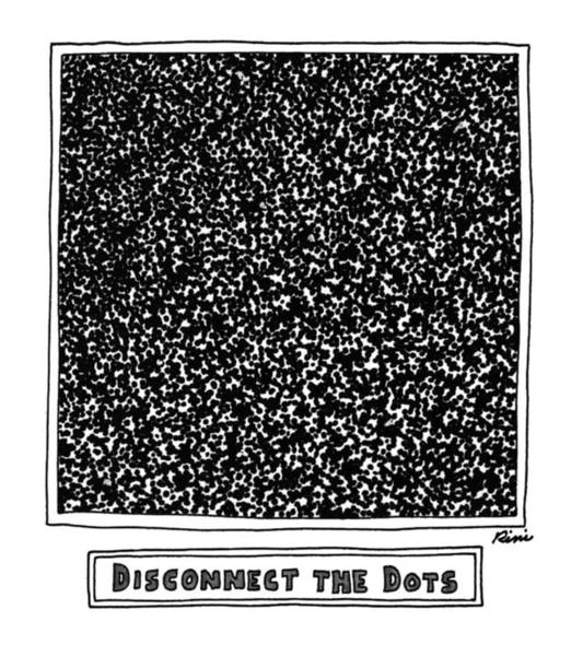 Parody Wall Art - Drawing - Disconnect The Dots by J.P. Rini