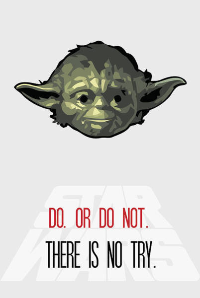 Star Wars Wall Art - Painting - Do Or Do Not There Is No Try by Florian Rodarte