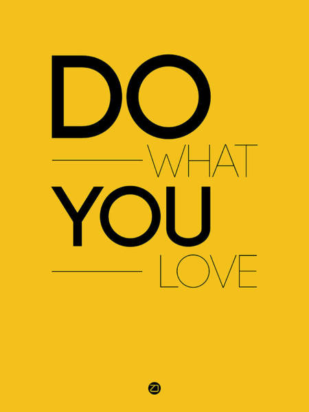 Wall Art - Digital Art - Do What You Love Poster 2 by Naxart Studio