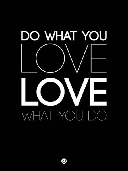 Motivational Digital Art - Do What You Love What You Do 5 by Naxart Studio