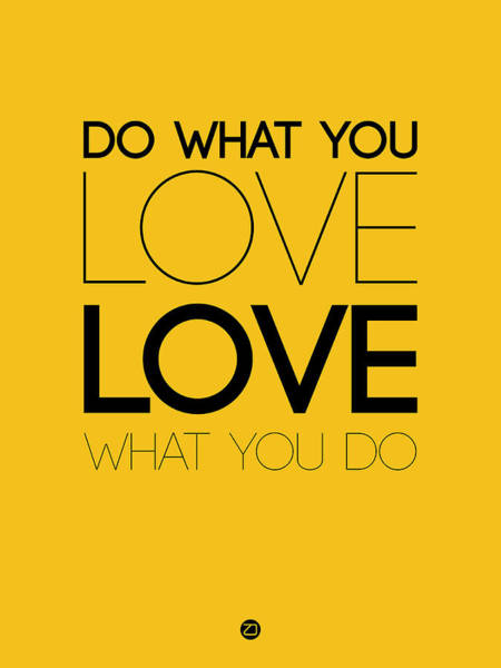 Motivational Digital Art - Do What You Love What You Do 6 by Naxart Studio