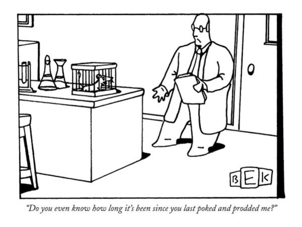 Scientist Drawing - Do You Even Know How Long It's Been Since by Bruce Eric Kaplan