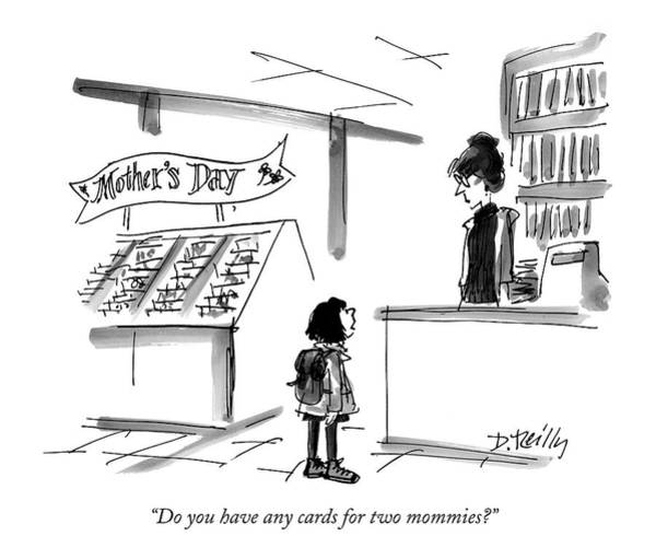 Greeting Drawing - Do You Have Any Cards For Two Mommies? by Donald Reilly