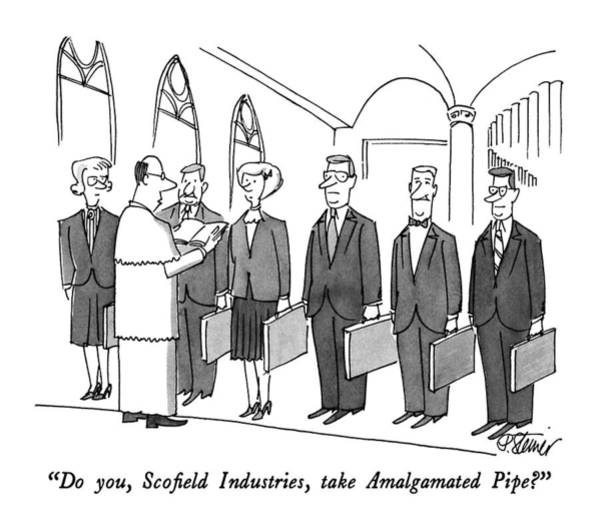 Mergers Drawing - Do You, Scofield Industries, Take Amalgamated by Peter Steiner