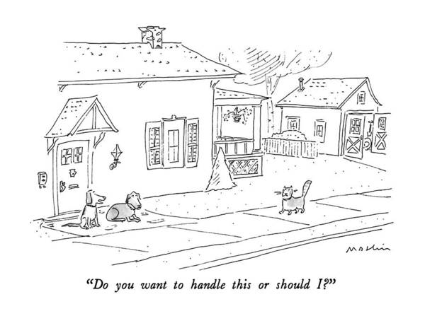 Rural Drawing - Do You Want To Handle This Or Should I? by Michael Maslin