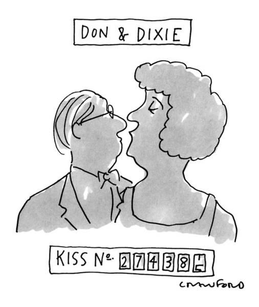 Kiss Drawing - Don & Dixie Kiss No. 274385 by Michael Crawford