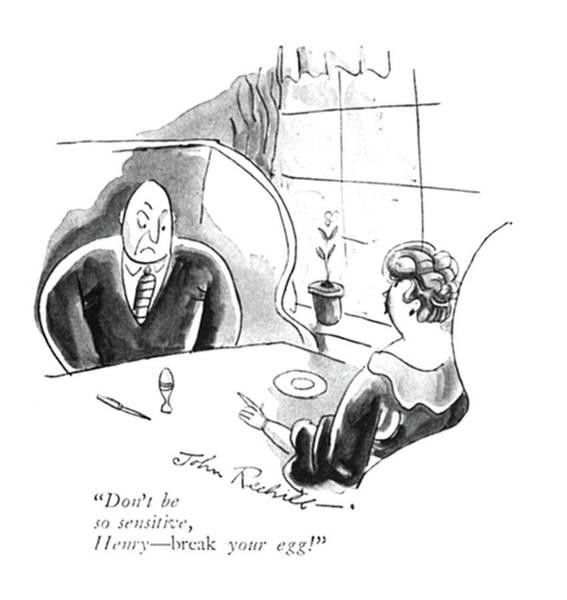 Emotions Drawing - Don't Be So Sensitive by John Reehill