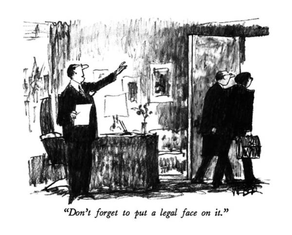 Wall Art - Drawing - Don't Forget To Put A Legal Face On It by Robert Weber