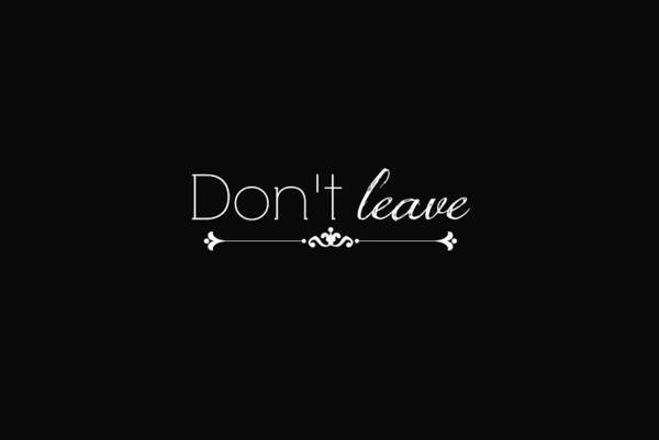 Leave Digital Art - Don't Leave by Chastity Hoff