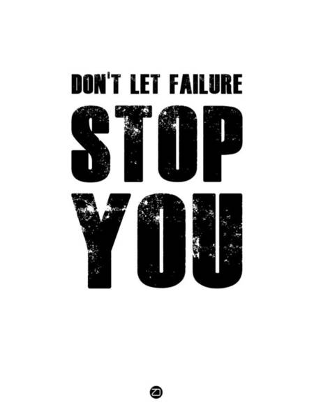 Motivational Digital Art - Don't Let Failure Stop You 2 by Naxart Studio