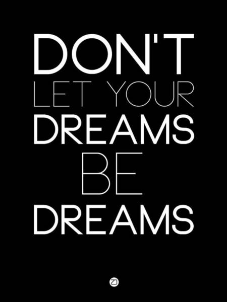 Dream Digital Art - Don't Let Your Dreams Be Dreams 1 by Naxart Studio