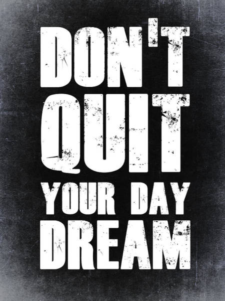 Wall Art - Digital Art - Don't Quit Your Day Dream 2 by Naxart Studio
