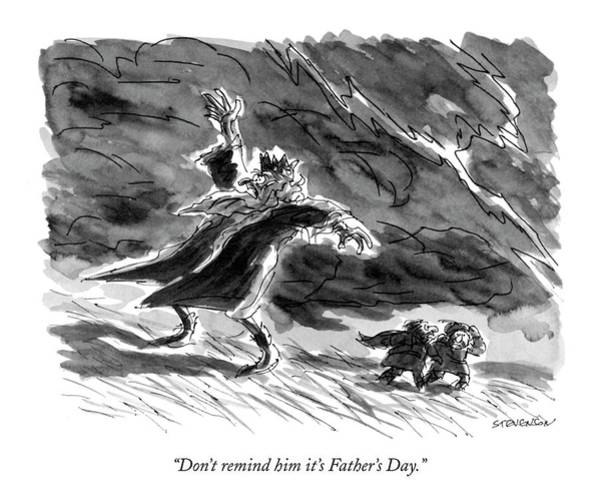 June 17th Drawing - Don't Remind Him It's Father's Day by James Stevenson