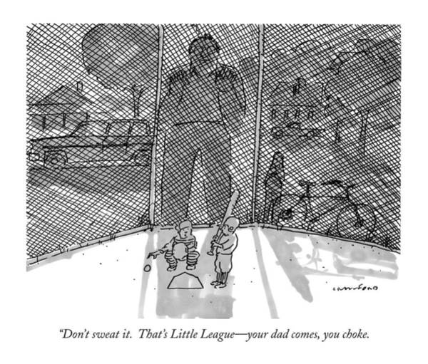 Team Player Drawing - Don't Sweat It.  That's Little League - Your Dad by Michael Crawford