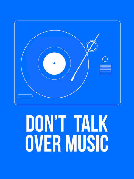 Amusing Wall Art - Digital Art - Don't Talk Over Music Poster by Naxart Studio