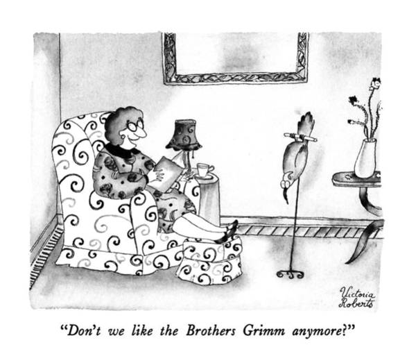 Upside Down Drawing - Don't We Like The Brothers Grimm Anymore? by Victoria Roberts