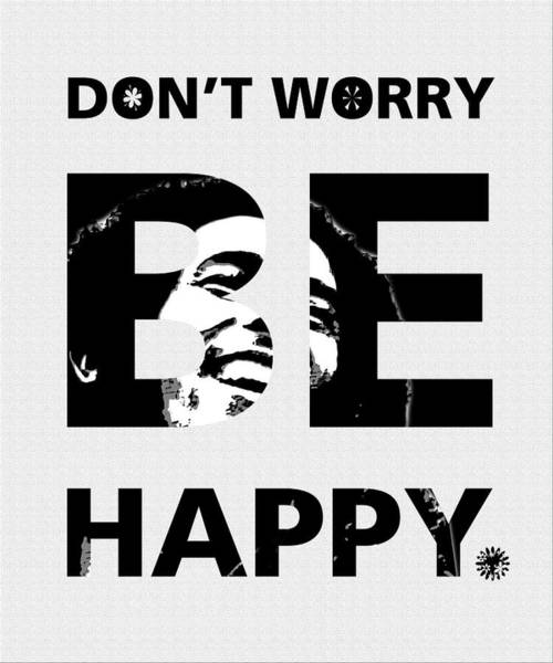 Quote Photograph - Don't Worry Be Happy by Gina Dsgn