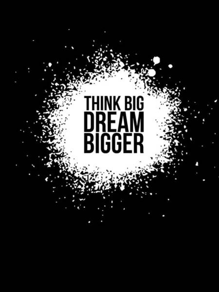 Quote Digital Art - Dream Bigger Poster Black by Naxart Studio