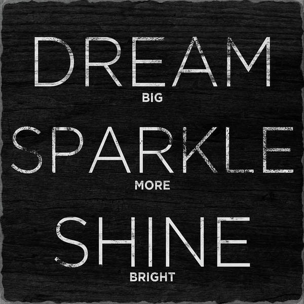 Sparkle Wall Art - Digital Art - Dream, Sparkle, Shine (shine Bright) by South Social Studio