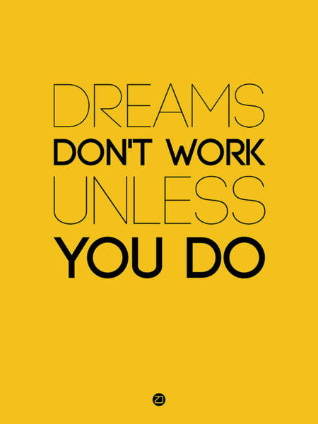 Wall Art - Digital Art - Dreams Don't Work Unless You Do 1 by Naxart Studio