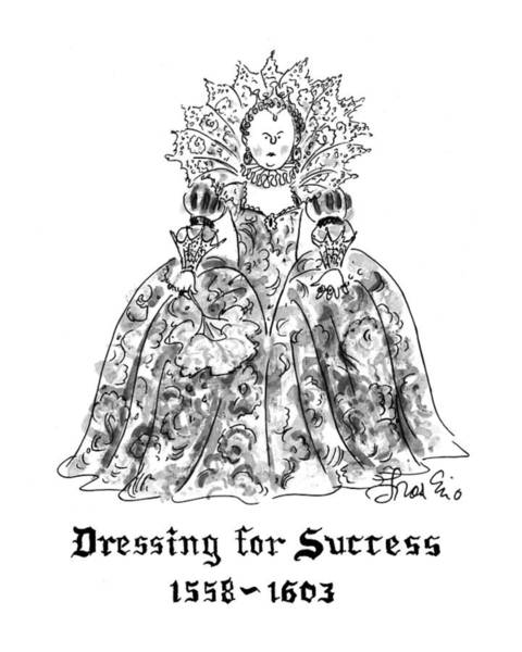 Olden Day Drawing - Dressing For Success 1558-1603 by Edward Frascino