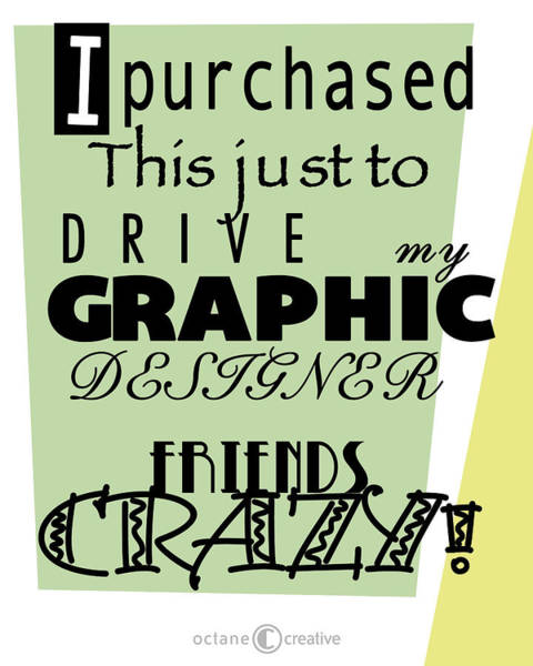 Digital Art - Drive Designer Nuts by Tim Nyberg