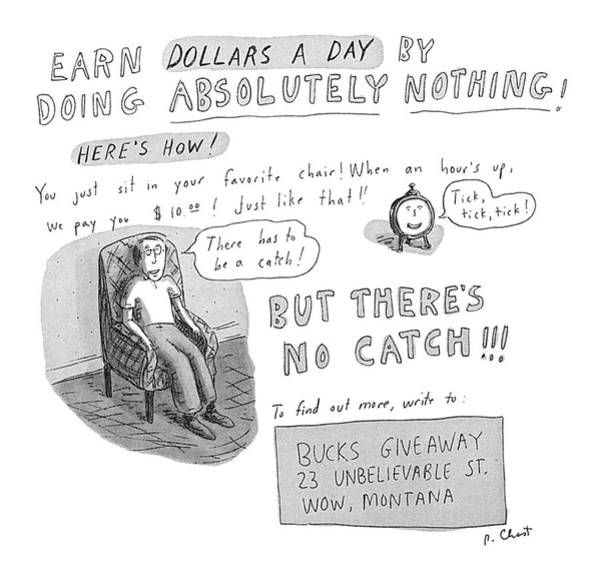 Dollar Drawing - 'earn Dollars A Day By Doing Absolutely Nothing!' by Roz Chast