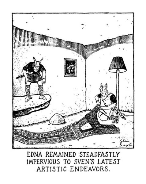 November 25th Drawing - Edna Remained Steadfastly Impervious To Sven's by Glen Baxter