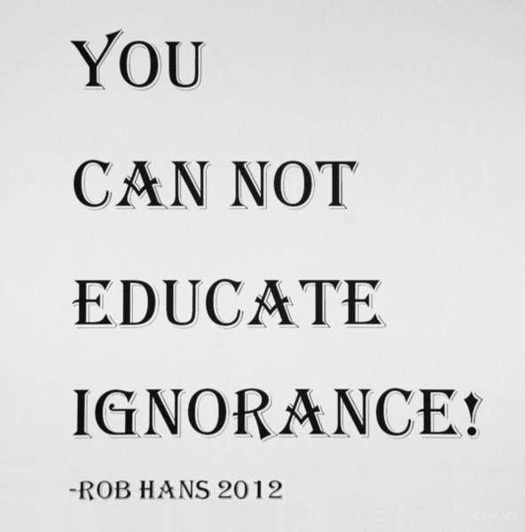 Capable Photograph - Educate Quote by Rob Hans
