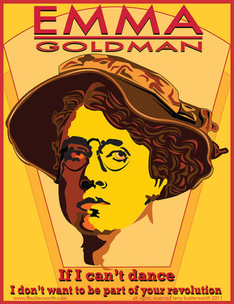 Wall Art - Digital Art - Emma Goldman If I Can't Dance I Don't Want To Be Part Of Your Revolution by Larry Butterworth