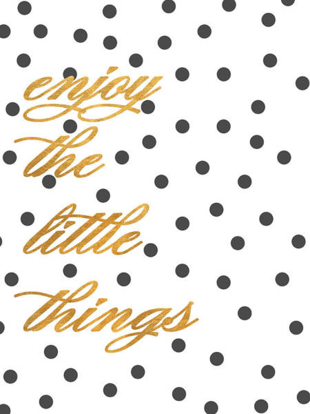 Glam Digital Art - Enjoy The Little Things by South Social Graphics