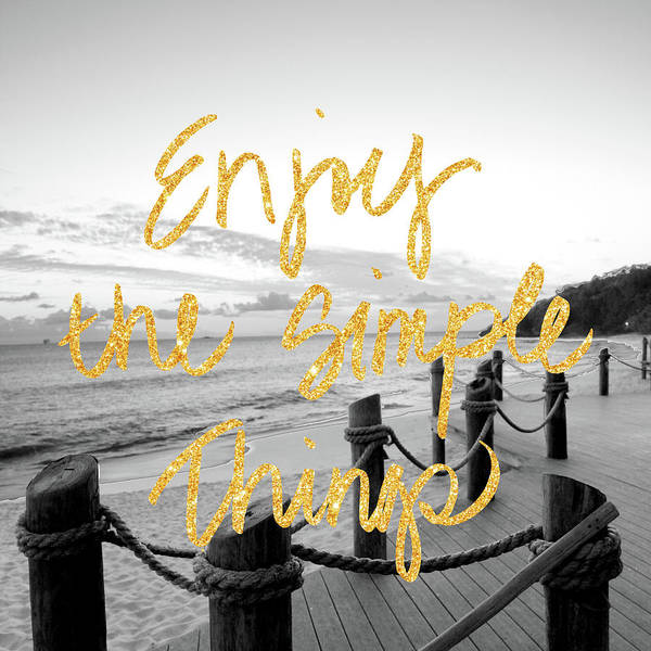 Enjoy Photograph - Enjoy The Simple Things by Susan Bryant