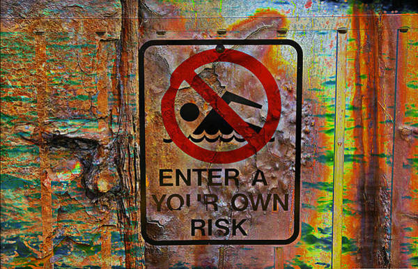 Photograph - Enter At Your Own Risk - Mike Hope by Michael Hope