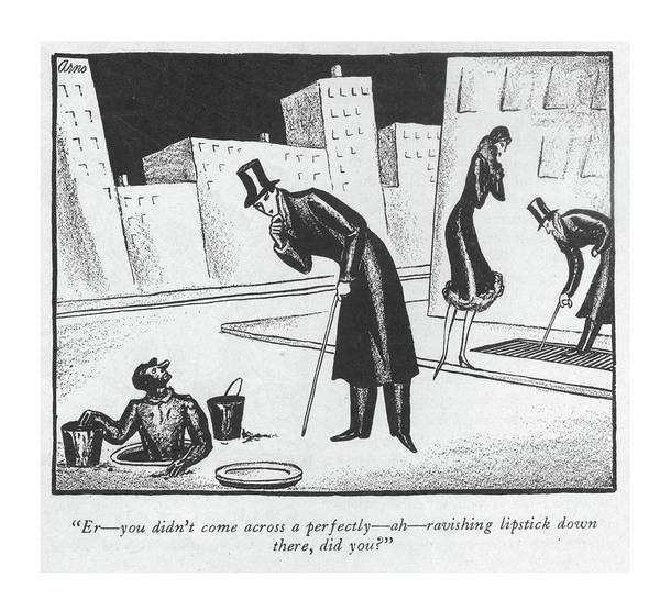 Drawing - Er - You Didn't Come Across A Perfectly - Ah - by Peter Arno