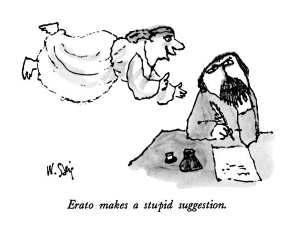 Poet Drawing - Erato Makes A Stupid Suggestion by William Steig