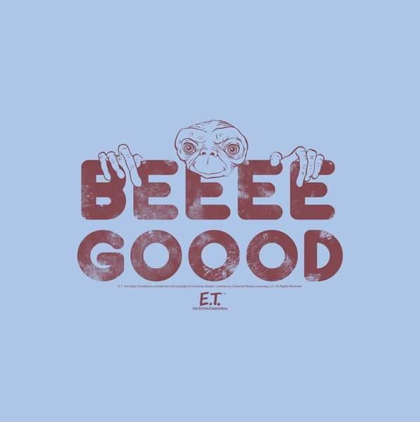 Et Digital Art - Et - Be Good by Brand A