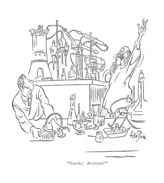 Experiment Drawing - Eureka! Beefsteak! by George Price