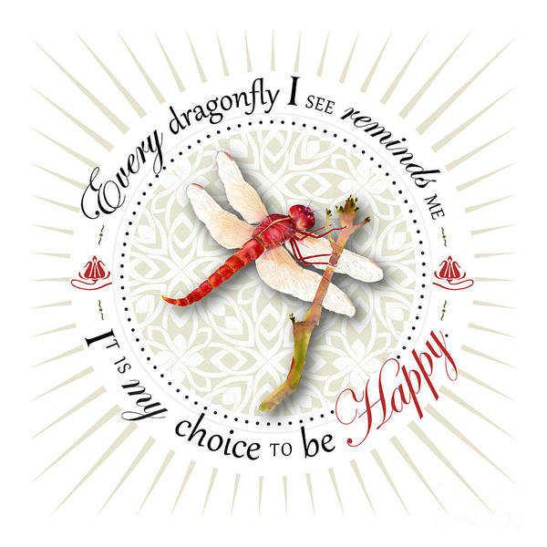 Painting - Every Dragonfly I See Reminds Me It Is My Choice To Be Happy. by Amy Kirkpatrick