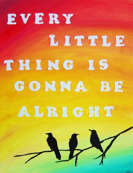 Rasta Painting - Every Little Thing Is Gonna Be Alright Song Lyric Art by Michelle Eshleman