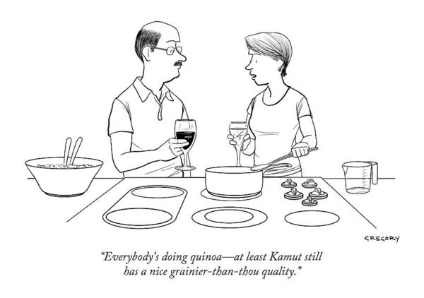 2016 Drawing - Everybody's Doing Quinoa - At Least Kamut Still by Alex Gregory