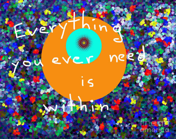 Digital Art - Everything You Ever Need Is Within by Walter Paul Bebirian