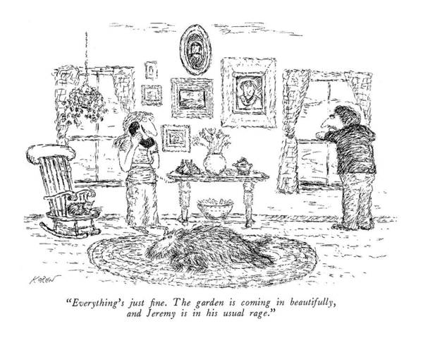 1981 Drawing - Everything's Just Fine. The Garden Is Coming by Edward Koren