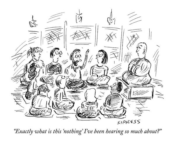 Zen Drawing - Exactly What Is This 'nothing' I've Been Hearing by David Sipress