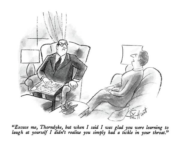 Yourself Drawing - Excuse Me, Thorndyke, But When I Said I Was Glad by Stan Hunt