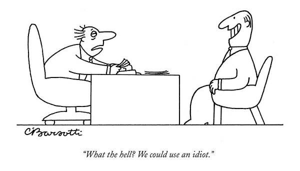Management Drawing - Exhausted Businessman Hires An Exaggeratedly by Charles Barsotti