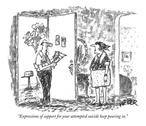 Support Drawing - Expressions Of Support For Your Attempted Suicide by Robert Weber