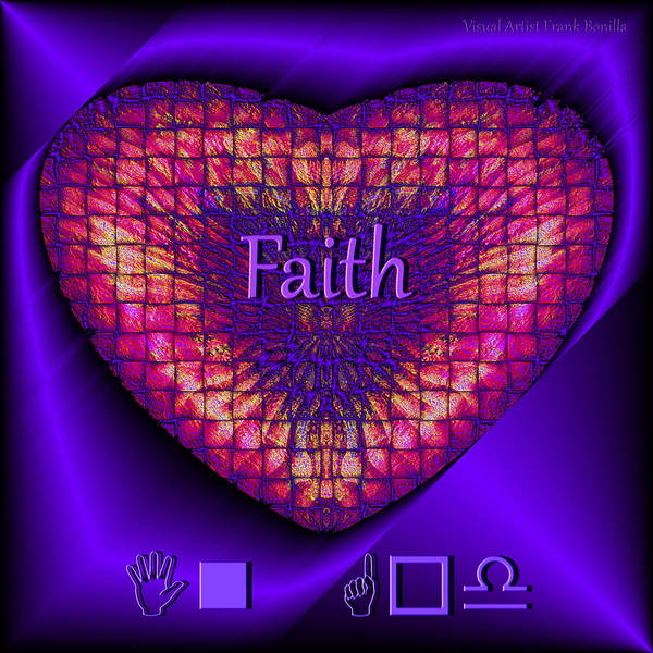 Digital Art - Faith by Visual Artist Frank Bonilla