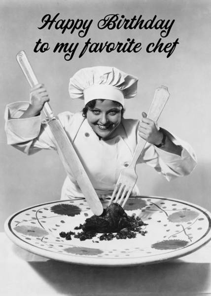 Wall Art - Photograph - Favorite Chef Birthday Greeting Card by Communique Cards