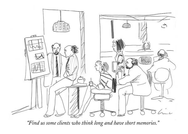 Memory Drawing - Find Us Some Clients Who Think Long by Richard Cline